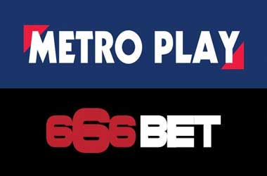 MetroPlay and 666Bet